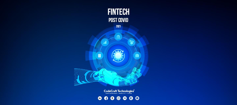 Fintech post Covid World 2021